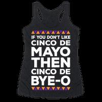 If You Don't Like Cinco De Mayo Then Cinco De Bye-o