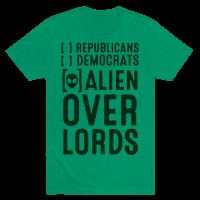 Vote Alien Overlords Tee