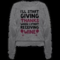 I'll Start Giving Thanks When I Start Receiving Wine