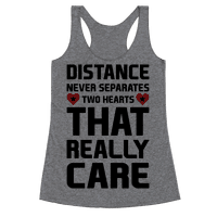 Distance Never Separates Two Hearts That Really Care