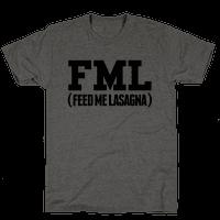 FML (feed me lasagna)