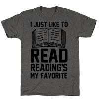 I Just Like To Read Reading's My Favorite