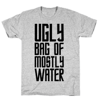 Ugly Bag of Mostly Water