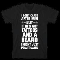 I Don't Run After Men But If He's Got Tattoos And A Beard