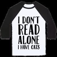 I Don't Read Alone I Have Cats Baseball