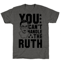 You Can't Handle the Ruth Tee