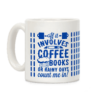 If It Involves Coffee Books or Rainy Days, Count me In