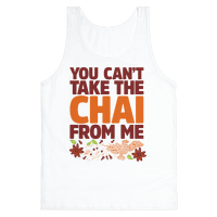 You Can't Take The Chai From Me