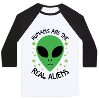 Humans Are The Real Aliens Baseball