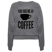 You Had Me At Coffee