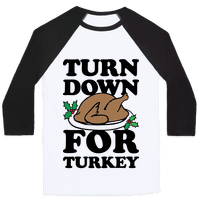 Turn Down For Turkey