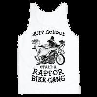 Quit School Start A Raptor Bike Gang Tank