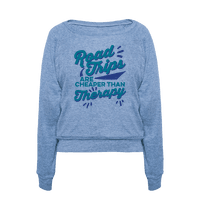 Road Trips Are Cheaper Than Therapy Pullover