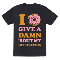 I Donut Give a Damn Bout My Reputation