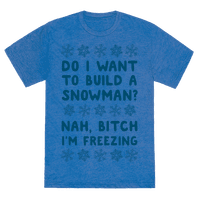 Do I Want To Build A Snowman?