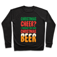 Christmas Cheer? i Thought You Said Christmas Beer