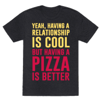 Pizza Is Better Than A Relationship