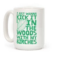 Kick It In The Woods With My Birches