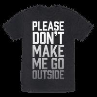 Please Don't Make Me Go Outside