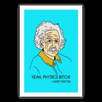 Yeah Physics Bitch