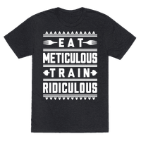 Eat Meticulous Train Ridiculous
