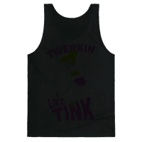 Twerkin like Tink Tank