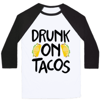 Drunk On Tacos