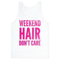 Weekend Hair Don't Care (Tank)