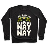 Watch Me Sip On Chardonnay Nay