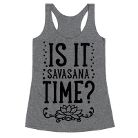 Is It Savasana Time?