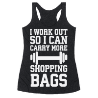 I Work Out So I Can Carry More Shopping Bags