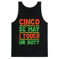 Cinco De May I Touch Ur Butt