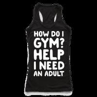 How Do I Gym? Help, I Need An Adult