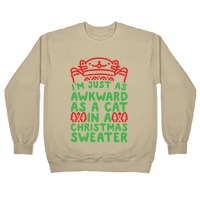 Cat Christmas Sweater.Awkward As A Cat In A Christmas Sweater Crewneck Sweatshirt Lookhuman