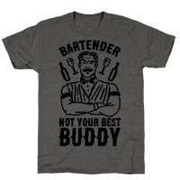 Bartender Not Your Best Buddy