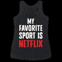 My Favorite Sport Is Netflix