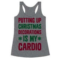 Putting Up Christmas Decorations Is My Cardio