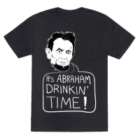 It's Abraham Drinkin' Time