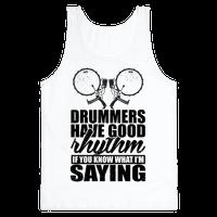 Drummers Have Good Rhythm