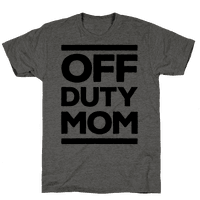 Off Duty Mom Tee