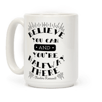 Believe You Can And You're Halfway There - Theodore Roosevelt Mug