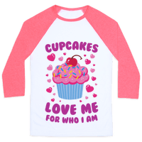 Cupcakes Love Me For Who I Am