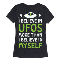 I Believe In UFOs More Than I Believe In Myself Tee