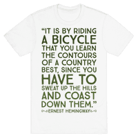 It Is By Bicycle That You Learn The Country Best (Ernest Hemingway)