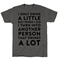 I Only Drink A Little Tee