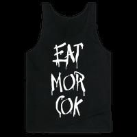 EAT MOR COK
