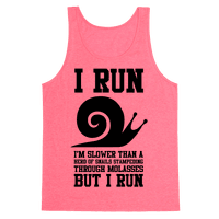 I Run Slower Than A Herd Of Snails