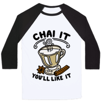 Chai It You'll Like It