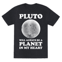 Pluto Will Always Be A Planet In My Heart Tee