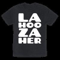 LA-HOO-ZA-HER